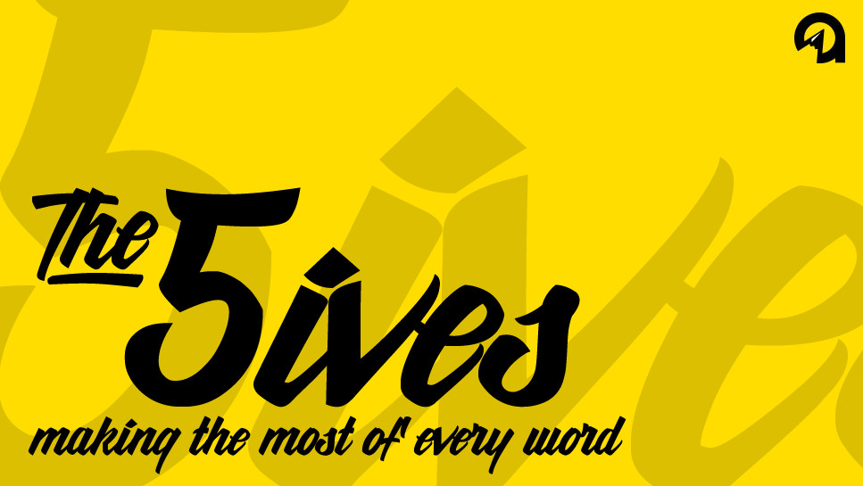 The 5ives: Making the Most of Every Word